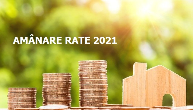 Amanare rate 2021. Informeaza banca Biroul de Credit?
