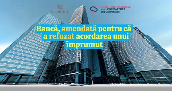 CNCD: Banca, amendata pentru ca a refuzat creditarea unui angajat din HoReCa