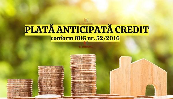 Plata anticipata credit. Reducerea perioadei de plata si a dobanzii