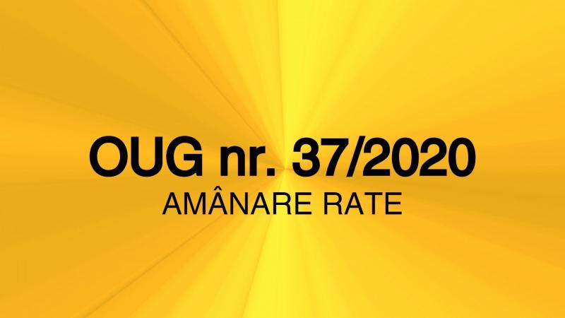 oug amanare rate 37/2020